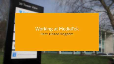 Working at MediaTek UK - Kent Office, England