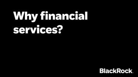 Why financial services? | BlackRock