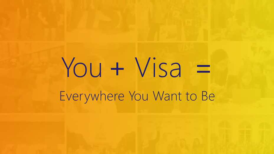 You + Visa = Everywhere You Want to Be