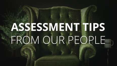 Our assessment process explained by our people